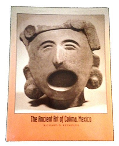 9780961857714: The Ancient Art of Colima, Mexico