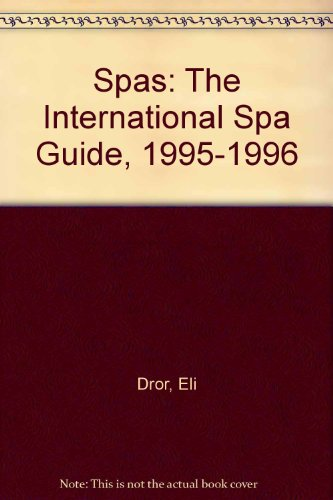 Spas the International Spa Guide 1995: Dror, Eli