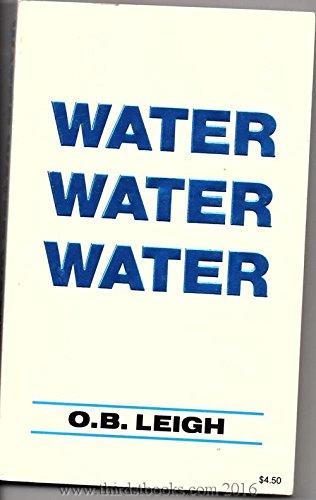 9780961863302: Water, Water, Water