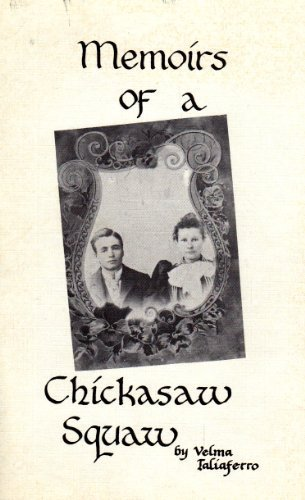 9780961863418: Memoirs of a Chickasaw Squaw: A Journal of the Chickasaw Removal (The Land We Belong to Is Grand, Book 2)