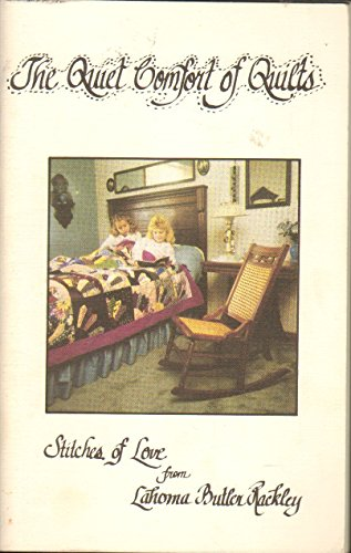 9780961863432: The Quiet Comfort of Quilts: Stitches of Love from Lahoma