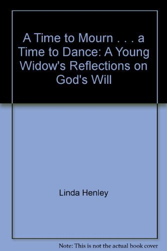 A Time to Mourn . . . a Time to Dance: Henley, Linda