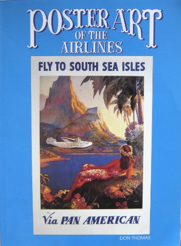 9780961864224: Poster Art of the Airlines: Featuring Pan American Airways and Its Contemporaries