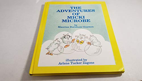 The Adventures of Micki Microbe: Guymon, Maurine Burnham