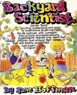 9780961866334: Backyard Scientist Series 3: Exciting, Challenging and Easy to Understand Experiments in the Life