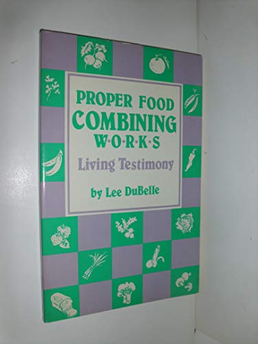 9780961870317: Proper Food Combining Works: Living Testimony