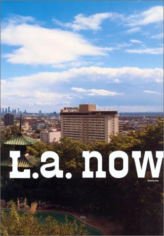 L.A. Now: Volume One: Richard Koshalek; Thom