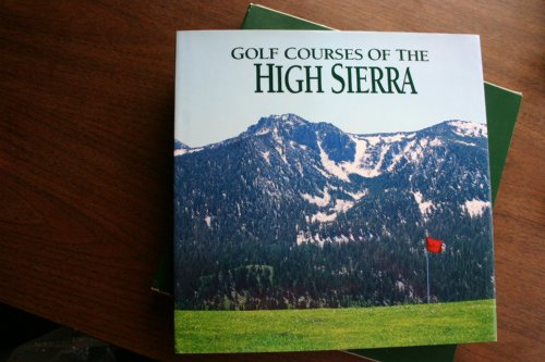 9780961871291: Golf Courses of the High Sierra