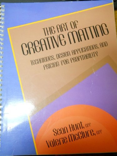 9780961873509: The Art of Creative Matting: Techniques, Design Applications, and Pricing for Profitability