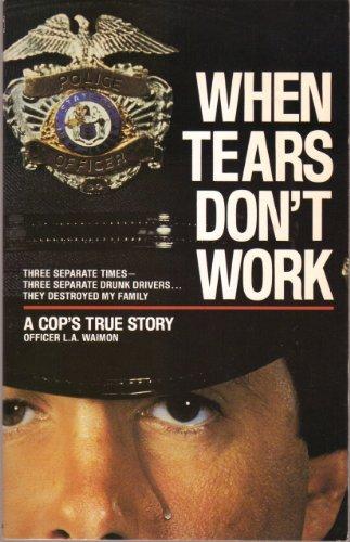 When Tears Don't Work: Larry A. Waimon