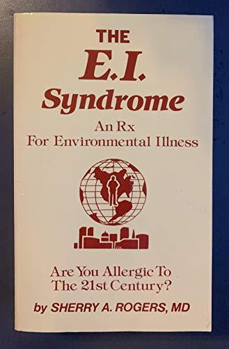 9780961882174: The E.I. Syndrome: An Rx for Environmental Illness