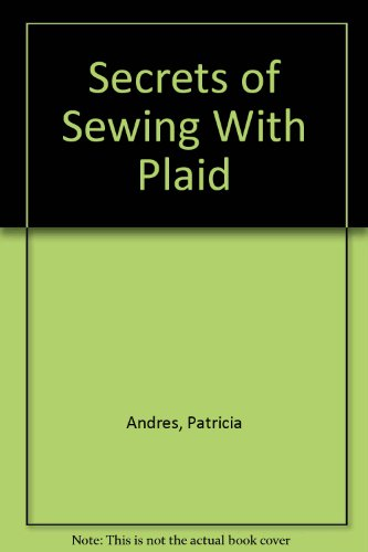 Secrets of Sewing With Plaid: Andres, Patricia