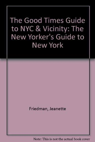 The Good Times Guide to NYC &: Jeanette Friedman