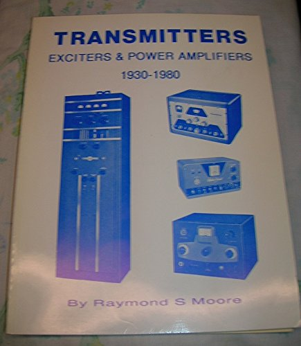 9780961888237: Transmitters, Exciters & Power Amplifiers: 1930-1980