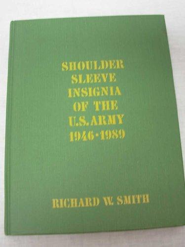 Shoulder Sleeve Insignia of the U.S. Army 1946 - 1989: Richard W. Smith