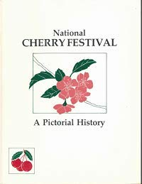 Traverse City's National Cherry Festival: A pictorial history (0961890304) by Lawrence Wakefield