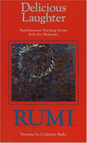 9780961891619: Delicious Laughter: Rambunctious Teaching Stories from the Mathnawi of Jelaluddin Rumi