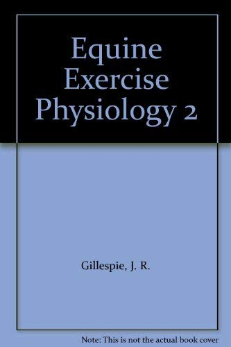 EQUINE EXERCISE PHYSIOLOGY 2: PROCEEDINGS OF THE SECOND INTERNATIONAL CONFERENCE ON EQUINE EXERCISE...