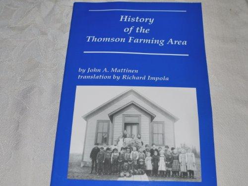 History of the Thomson Farming Area: Mattinen, John A.