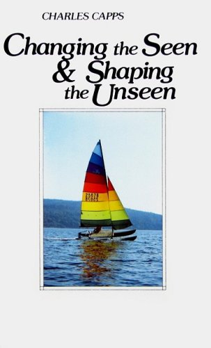 9780961897529: Changing the Seen & Shaping the Unseen