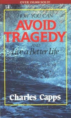 9780961897536: How You Can Avoid Tragedy: And Live a Better Life