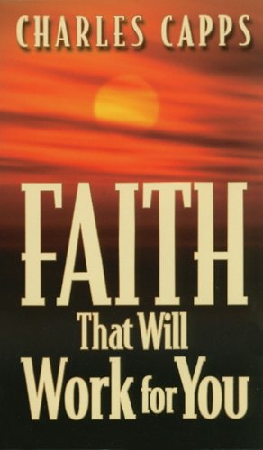 9780961897574: Faith That Will Work For You