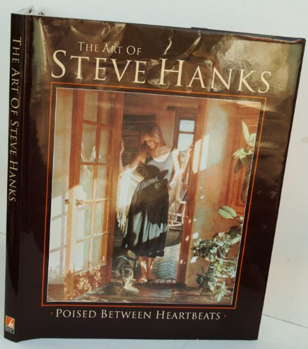 9780961897826: The Art of Steve Hanks: Poised Between Heartbeats