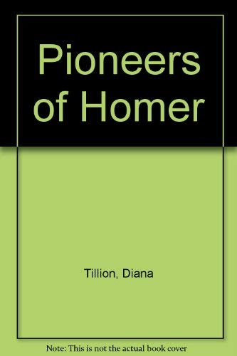 Pioneers of Homer: Tillion, Diana