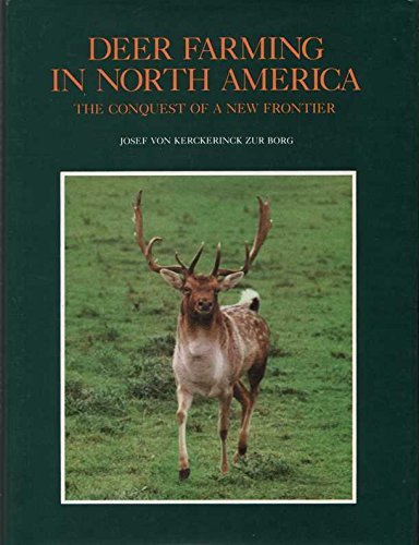 9780961903206: Deer Farming in North America: The Conquest of a New Frontier