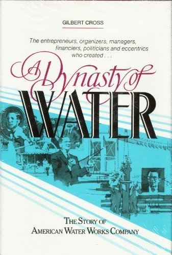 9780961904913: A dynasty of water: The story of American Water Works Company
