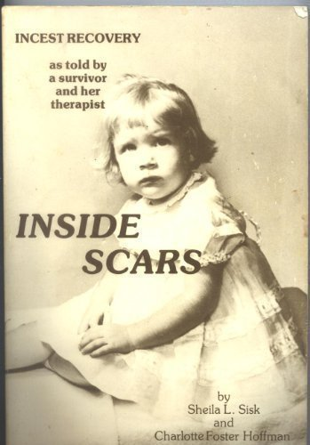9780961905903: Inside Scars: Incest Recovery As Told by a Survivor and Her Therapist