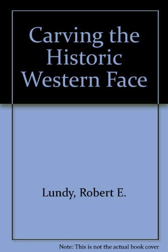 9780961909406: Carving the Historic Western Face