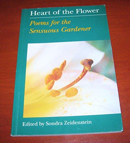 Heart Of The Flower - Poems For The Sensuous Gardener: Edited By Sondra Zeidenstein