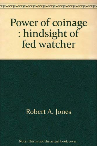 9780961913502: Power of Coinage: Hindsight of a Fed Watcher