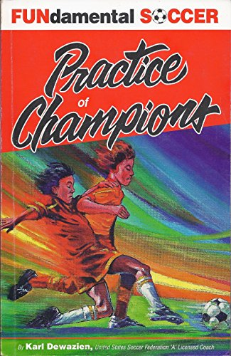 9780961913939: FUNdamental Soccer: Practice of Champions