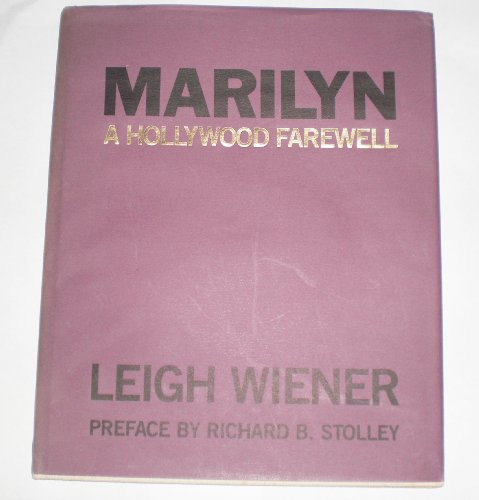 Marilyn A Hollywood Farewell The Death And Funeral Of Marilyn Monroe: Wiener, Leigh; Wiener, Leigh