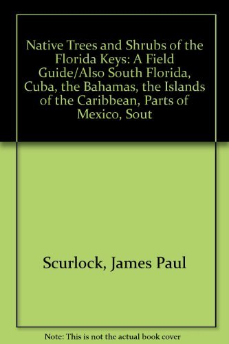 9780961915520: Native Trees and Shrubs of the Florida Keys: A Field Guide/Also South Florida, Cuba, the Bahamas, the Islands of the Caribbean, Parts of Mexico, Sout