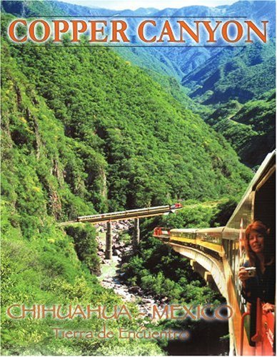 Barranca Del Cobre. Copper Canyon Train Adventure: Fisher, R. D.,