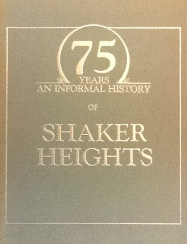 9780961918804: 75 Years an Informal History of Shaker Heights