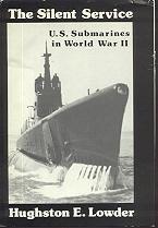 Silent Service: U.S. Submarines in World War
