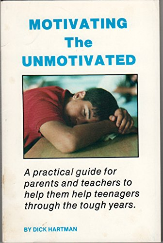 9780961923808: Motivating the Unmotivated