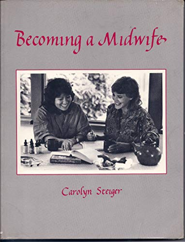 Becoming a Midwife: Carolyn Steiger