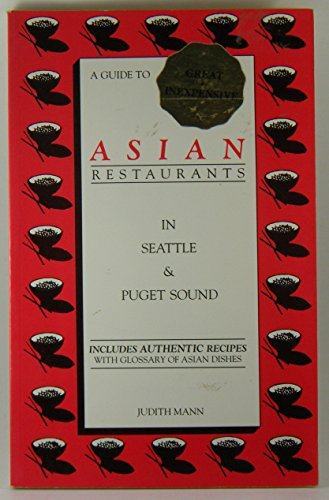9780961929022: A guide to great inexpensive Asian restaurants in Seattle & Puget Sound