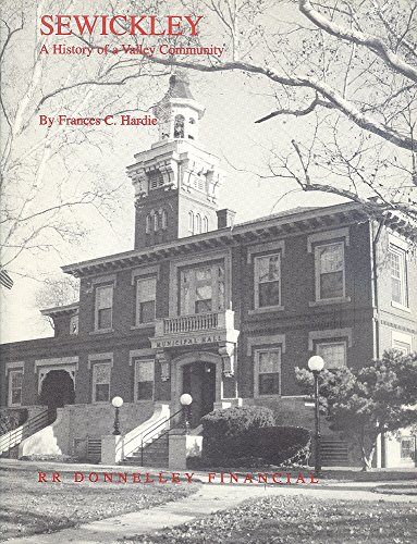 Sewickley: A History of a Valley Community: Hardie, Frances C.