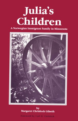 9780961932718: Julia's Children: A Norwegian Immigrant Family in Minnesota (1876-1947)