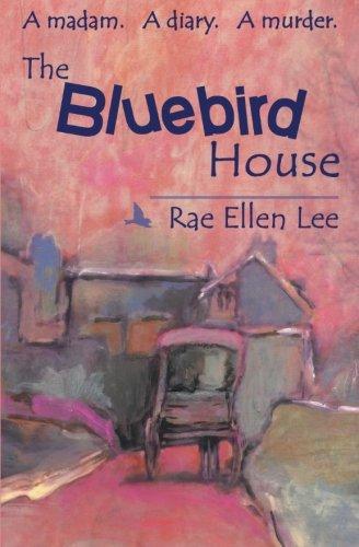 9780961932831: The Bluebird House: A madam. A diary. A murder.