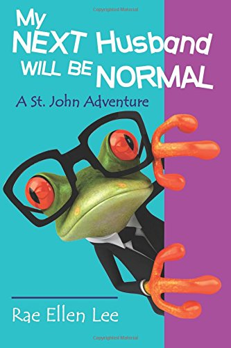 9780961932855: My Next Husband Will Be Normal: A St. John Adventure