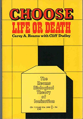 9780961934507: Choose Life or Death: The Reams Biological Theory of Ionization
