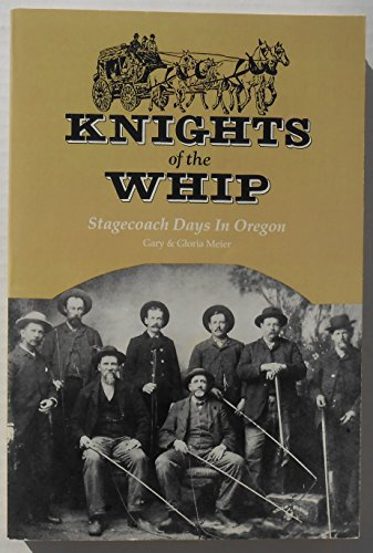 9780961937904: Knights of the Whip: Stagecoach Days in Oregon