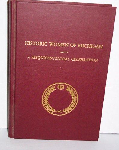 9780961939007: Historic Women of Michigan: A Sesquicentennial Celebration